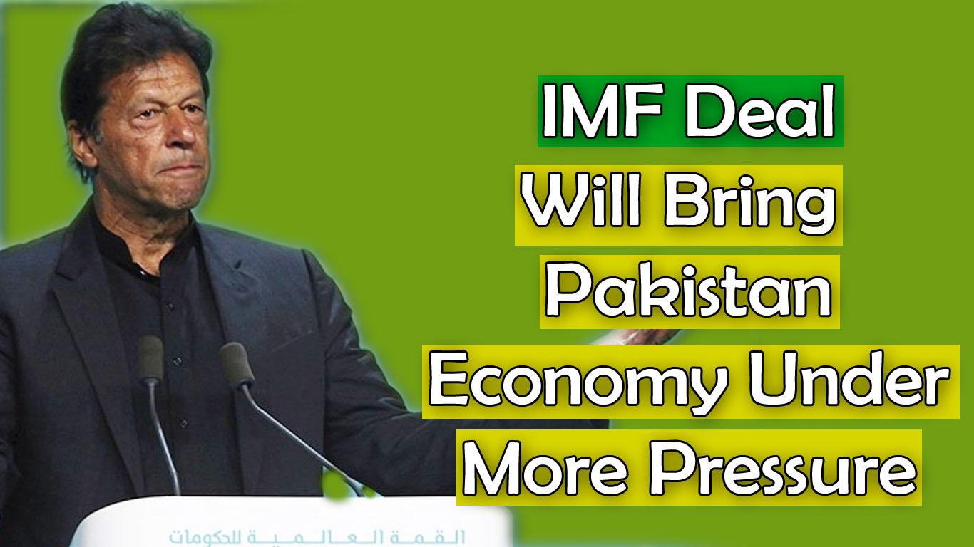 'IMF Deal Will Bring  Pakistan Economy Under More Pressure'