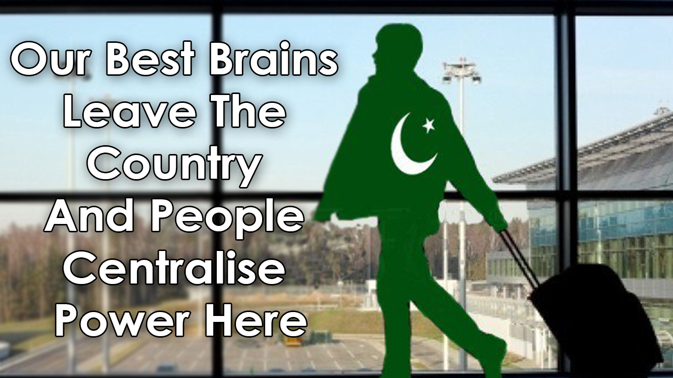 """""""Our Best Brains Leave The Country And People Centralise Power Here"""""""