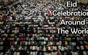 Eid Celebrations Around The World