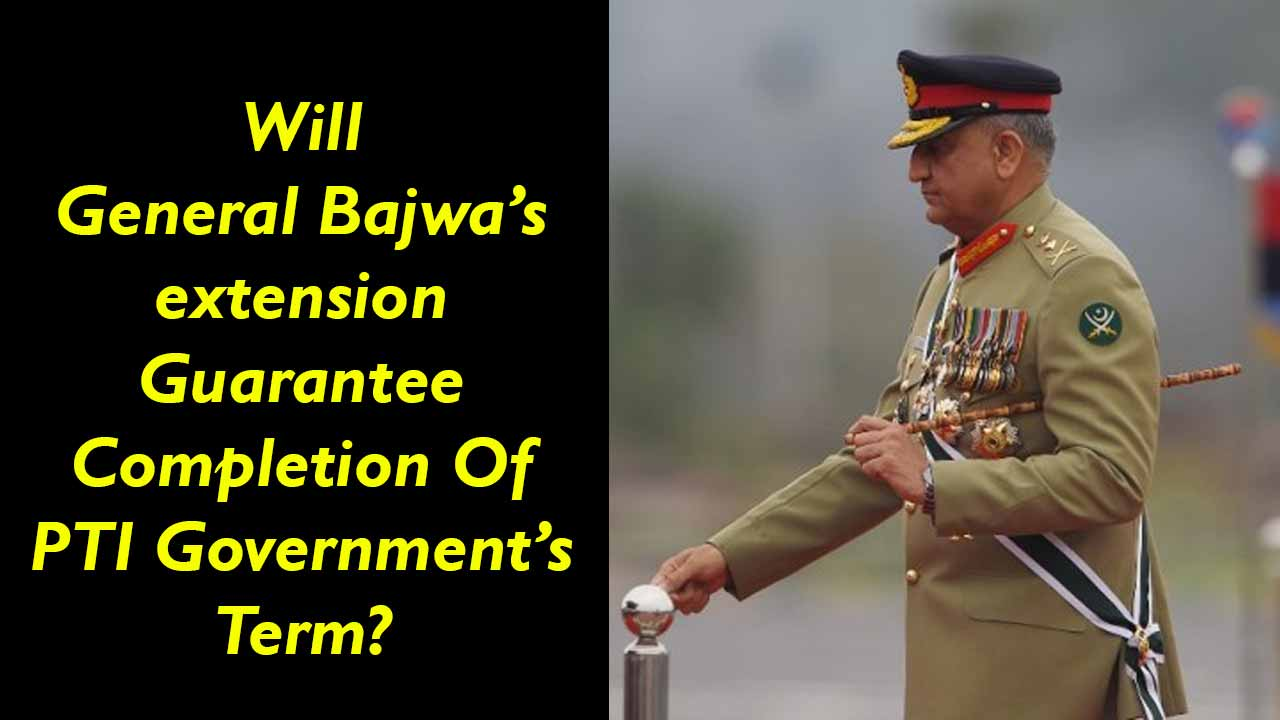 Why General Bajwa's Extension Was Inevitable?
