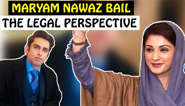 MARYAM NAWAZ Bail: The Legal Perspective